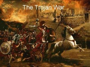 The Trojan War The Actual Trojan War Took