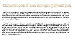 Construction dune banque gnomique Les BAC ou chromosomes