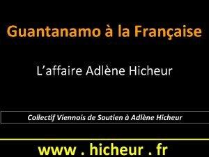 Guantanamo la Franaise Laffaire Adlne Hicheur Collectif Viennois