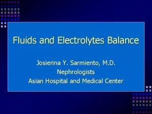 Fluids and Electrolytes Balance Josierina Y Sarmiento M