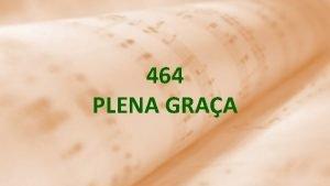 464 PLENA GRAA 1 Eu li que Jesus