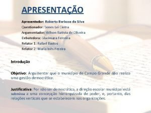 APRESENTAO Apresentador Roberto Barbosa da Silva Questionador Sones