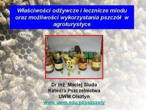 Waciwoci odywcze i lecznicze miodu oraz moliwoci wykorzystania