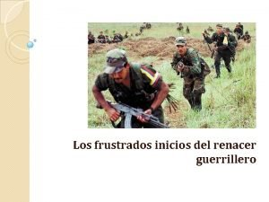 Los frustrados inicios del renacer guerrillero La Revolucin