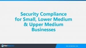 Security Compliance for Small Lower Medium Upper Medium
