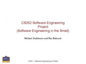 CS 352 Software Engineering Project Software Engineering in