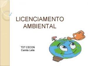 LICENCIAMENTO AMBIENTAL TST CECON Camila Leite LEI 6