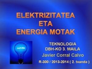 ELEKTRIZITATEA ETA ENERGIA MOTAK TEKNOLOGIA DBHKO 3 MAILA