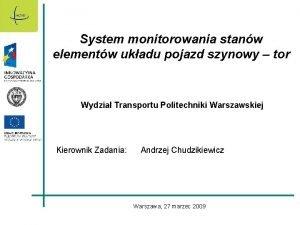 System monitorowania stanw elementw ukadu pojazd szynowy tor