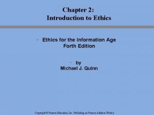 Chapter 2 Introduction to Ethics Ethics for the