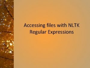 Accessing files with NLTK Regular Expressions Accessing additional