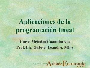 Aplicaciones de la programacin lineal Curso Mtodos Cuantitativos