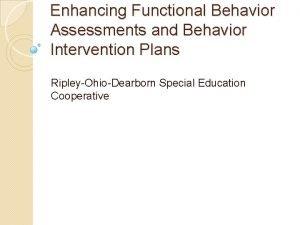 Enhancing Functional Behavior Assessments and Behavior Intervention Plans