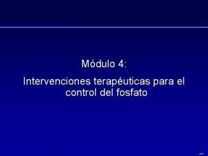 Mdulo 4 Intervenciones teraputicas para el control del
