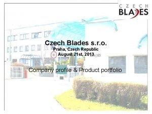 Czech Blades s r o Praha Czech Republic
