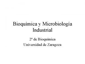 Bioqumica y Microbiologa Industrial 2 de Bioqumica Universidad