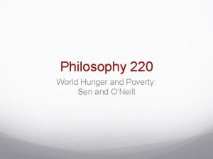 Philosophy 220 World Hunger and Poverty Sen and