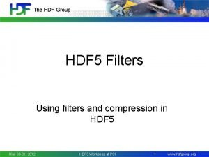 The HDF Group HDF 5 Filters Using filters