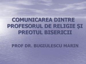 COMUNICAREA DINTRE PROFESORUL DE RELIGIE I PREOTUL BISERICII