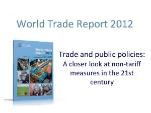 World Trade Report 2012 Trade and public policies