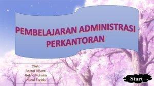 Oleh Retno Afianti Retno Ruliana Nurul Farida Start
