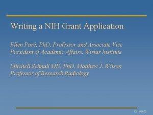 Writing a NIH Grant Application Ellen Pur Ph