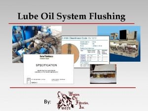 Lube Oil System Flushing By When Do You
