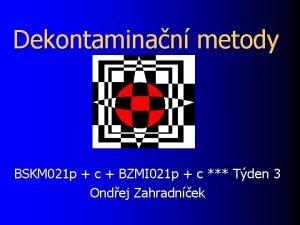 Dekontaminan metody BSKM 021 p c BZMI 021