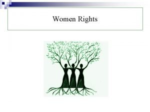 Women Rights The term womens rights n The