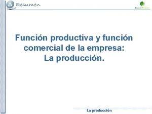 Funcin productiva y funcin comercial de la empresa