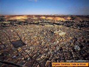 Argelia Gardhaia Valle de Mzab Argentina Misiones Jesuticas