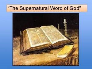 The Supernatural Word of God God choose to