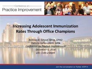 Increasing Adolescent Immunization Rates Through Office Champions Bellinda