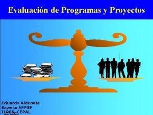 Evaluacin de Programas y Proyectos CEPALILPES Temario Introduccin