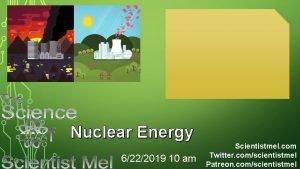 Nuclear Energy 6222019 10 am Scientistmel com Twitter
