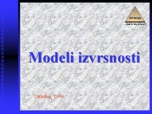 Modeli izvrsnosti Oktobar 1999 EFQM model izvrsnosti Modeli