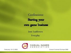 Confessions Starting your own game business Jussi Laakkonen