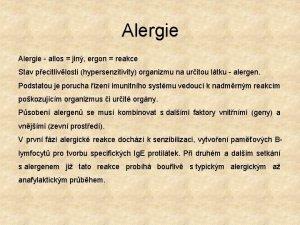 Alergie allos jin ergon reakce Stav pecitlivlosti hypersenzitivity