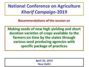 National Conference on Agriculture Kharif Campaign2019 Recommendations of
