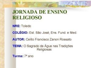 JORNADA DE ENSINO RELIGIOSO NRE Toledo COLGIO Est