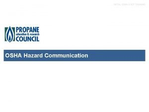 INITIAL OSHA DOT TRAINING OSHA Hazard Communication INITIAL