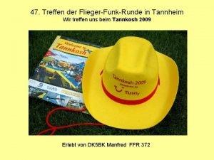 47 Treffen der FliegerFunkRunde in Tannheim Wir treffen