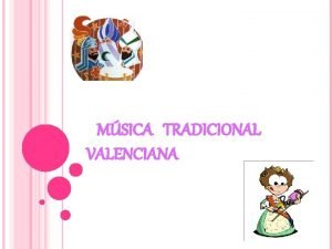 MSICA TRADICIONAL VALENCIANA INDEX Estil musicals Jotes dansaes