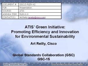 DOCUMENT GSC 15 PLEN42 FOR Presentation SOURCE ATIS