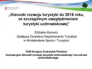 Kierunki rozwoju turystyki do 2015 roku ze szczeglnym