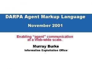 DARPA Agent Markup Language November 2001 Enabling agent