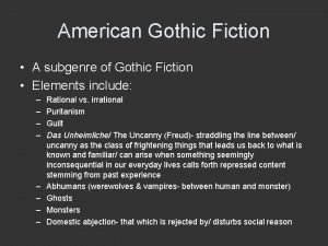 American Gothic Fiction A subgenre of Gothic Fiction