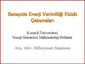 Sanayide Enerji Verimlilii Etd almalar Kocaeli niversitesi Enerji