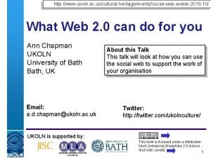 http www ukoln ac ukculturalheritageeventssocialwebexeter2010 10 What Web