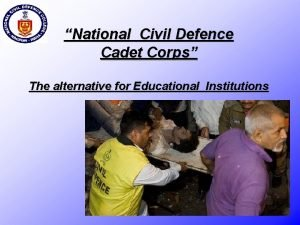 National Civil Defence Cadet Corps The alternative for